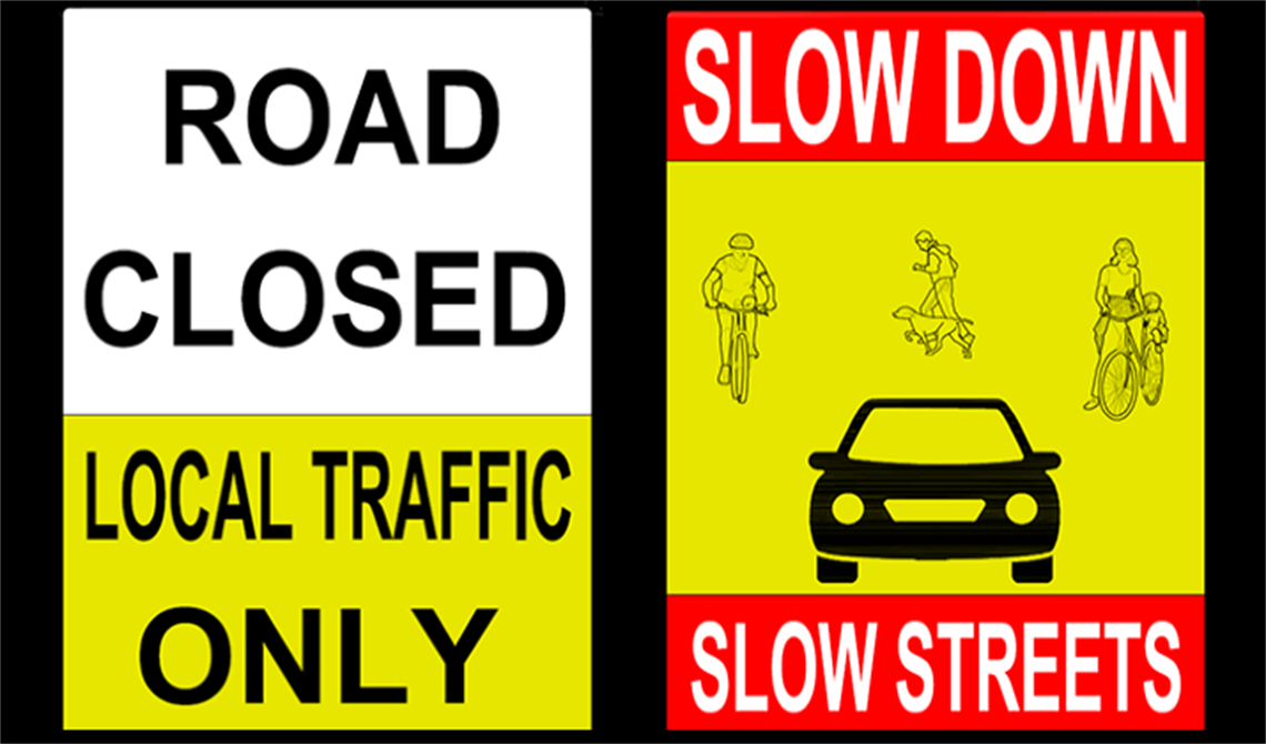Road Closed, Local Traffic Only sign, Slow Down, Slow Streets sign.